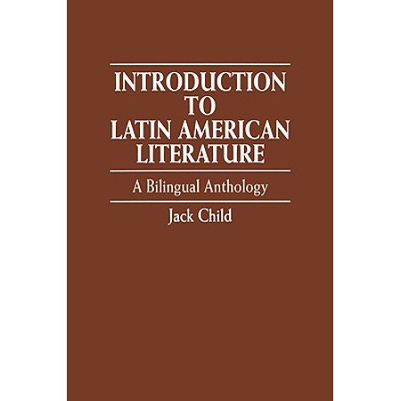 Introduction to Latin American Literature : A Bilingual Anthology