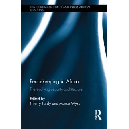 Peacekeeping In Africa  The Evolving Security Architecture