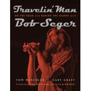 Painted Turtle: Travelin' Man: On the Road and Behind the Scenes with Bob Seger (Paperback)