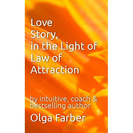 Love Story, in the Light of Law of Attraction - -