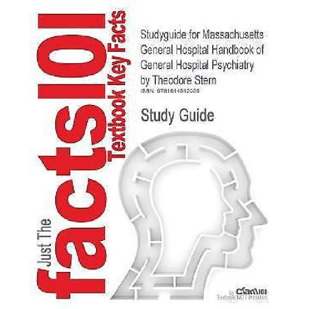 Studyguide For Massachusetts General Hospital Handbook Of General Hospital Psychiatry By Theodore Stern  Isbn 9781437719277