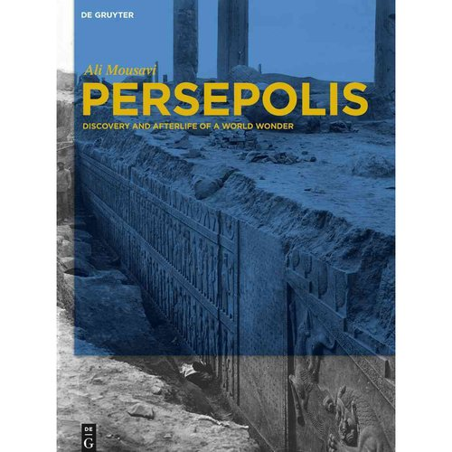 Persepolis: Discovery and Afterlife of a World Wonder