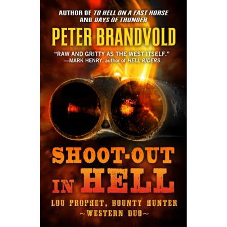 Shoot-Out in Hell : A Western Duo: Featuring Lou Prophet, Bounty Hunter