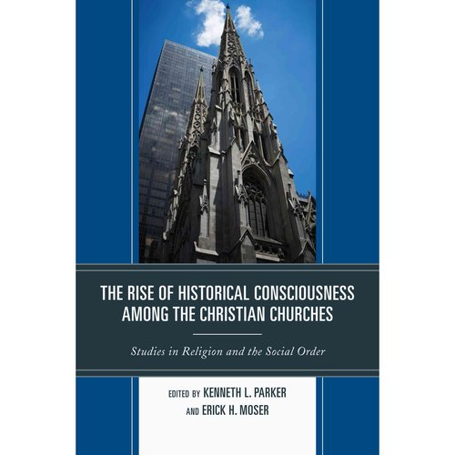 The Rise of Historical Consciousness Among the Christian Churches