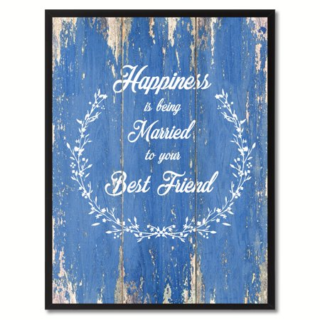 Happiness Is Being Married To Your Best Friend Inspirational Quote