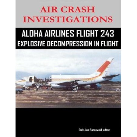 Air Crash Investigations - Aloha Airlines Flight 243 - Explosive Decompression in Flight -