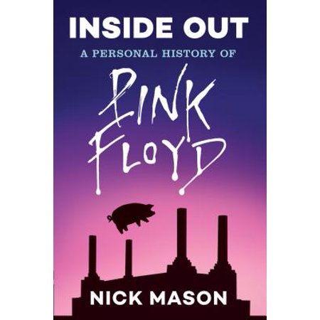 Inside Out: A Personal History of Pink Floyd (Reading Edition) (Reading Halloween History)