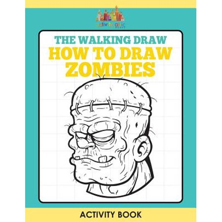 The Walking Draw : How to Draw Zombies Activity Book