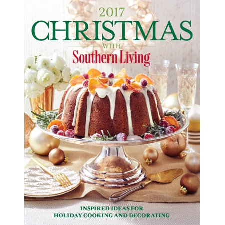 Christmas with Southern Living 2017 : Inspired Ideas for Holiday Cooking and Decorating (Decorating Ideas For Halloween Pinterest)