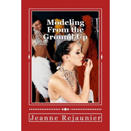 Modeling From the Ground Up: Strategies for Building a Successful Modeling Career -