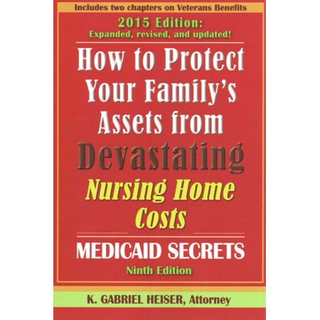 How To Protect Your Familys Assets From Devastating Nursing Home Costs