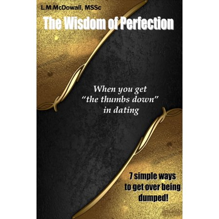 The Wisdom of Perfection, When you get