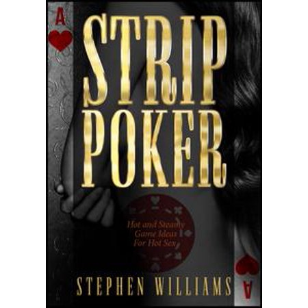 Strip Poker: Hot and Steamy Game Ideas For Hot Sex - eBook (Sock Hop Games)