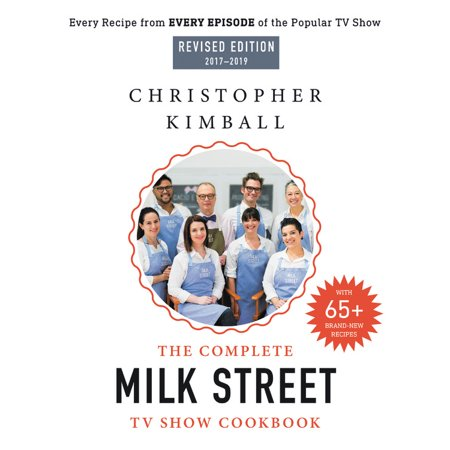 The Complete Milk Street TV Show Cookbook (2017-2019) : Every Recipe from Every Episode of the Popular TV