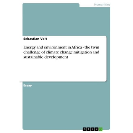 Energy and environment in Africa - the twin challenge of climate change mitigation and sustainable development -
