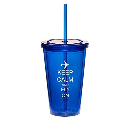 16oz Double Wall Acrylic Tumbler Cup With Straw Keep Calm And Fly On Airplane (Blue) - Photo Acrylic Tumbler With Straw