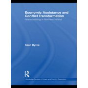 Economic Assistance and Conflict Transformation: Peacebuilding in Northern Ireland Hardcover