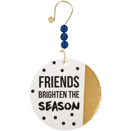 Pavilion- Friends Brighten the Season Christmas Ornament - Friend Ornaments