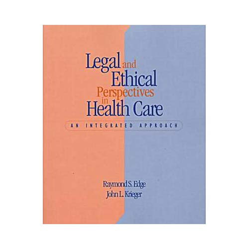 Legal and Ethical Perspectives in Healthcare : An Integrated Approach