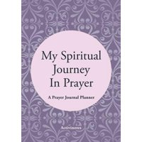 My Spiritual Journey in Prayer - A Prayer Journal Planner