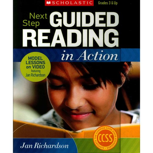 Next Step Guided Reading in Action: Grades 3 & Up : Model Lessons on Video Featuring Jan Richardson