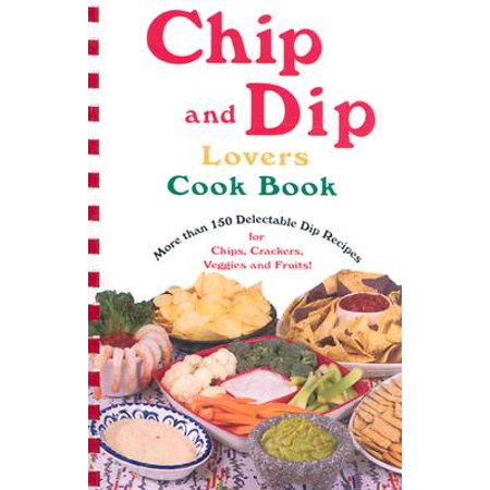 Halloween Chip Dip Recipes (Chip and Dip Lovers Cookbook)