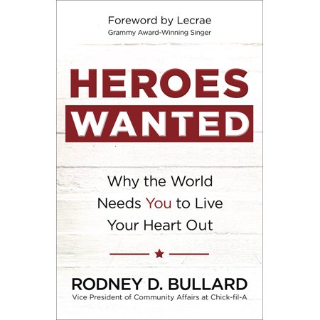 Heroes Wanted : Why the World Needs You to Live Your Heart