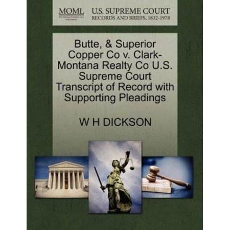Butte    Superior Copper Co V  Clark Montana Realty Co U S  Supreme Court Transcript Of Record With Supporting Pleadings