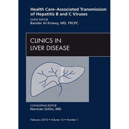 Health Care-Associated Transmission of Hepatitis B and C Viruses, An Issue of Clinics in Liver Disease - E-Book - Volume 14-1 - (Best Medicine For Hepatitis B)