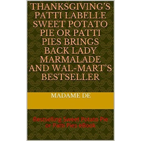 Thanksgiving's Patti LaBelle Sweet Potato Pie or Patti Pie - (An Evening With Patti Labelle August 18)