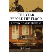 The Year Before the Flood : A Story of New Orleans