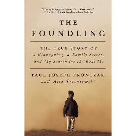 The Foundling : The True Story of a Kidnapping, a Family Secret, and My Search for the Real