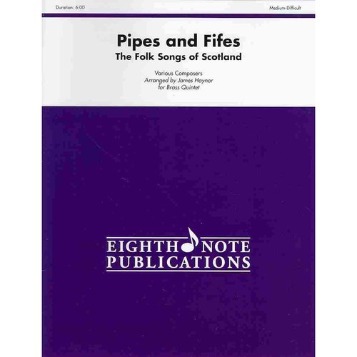 Pipes and Fifes: The Folk Songs of Scotland, Score & Parts