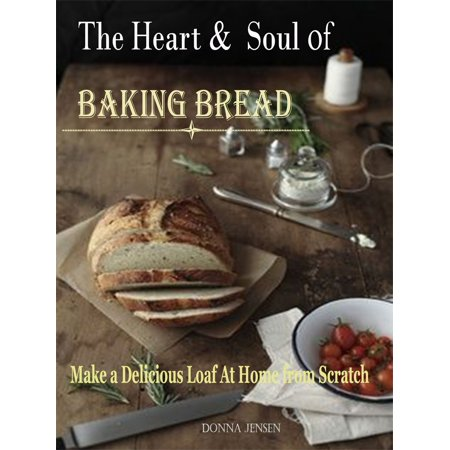 The Heart & Soul of Baking Bread - eBook