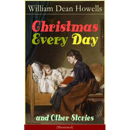 Christmas Every Day and Other Stories (Illustrated) - eBook ()