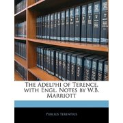 The Adelphi of Terence, with Engl. Notes by W.B. Marriott