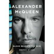 Alexander McQueen : Blood Beneath the Skin