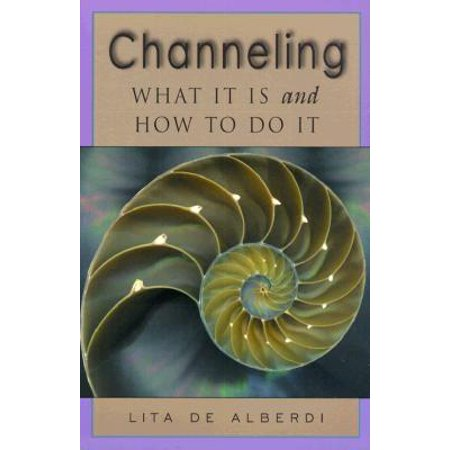 Channeling : What It Is and How to Do It (Paperback)