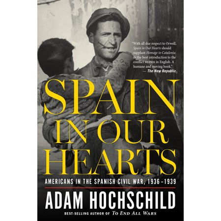 Spain in Our Hearts : Americans in the Spanish Civil War,