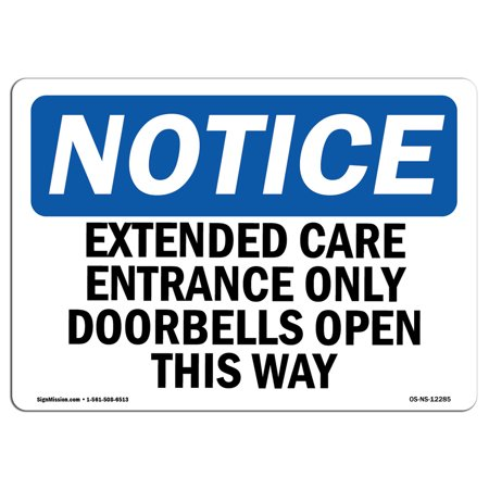 OSHA Notice Sign - Extended Care Entrance Only Doorbell Opens | Choose from: Aluminum, Rigid Plastic or Vinyl Label Decal | Protect Your Business, Work Site, Warehouse & Shop Area - Doorbell Plaque