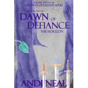 Dawn of Defiance: The Horizon (Kingdom of Destiny Book 7) - eBook