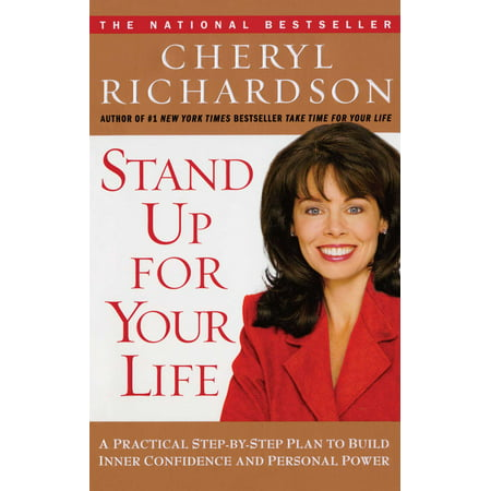 Stand Up for Your Life : A Practical Step-by-Step Plan to Build Inner Confidence and Personal