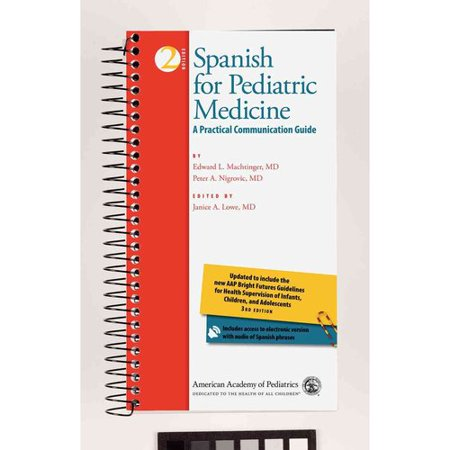 Spanish for Pediatric Medicine: A Practical Communication Guide