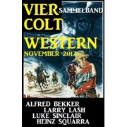 Sammelband: Vier Colt Western November 2017 - eBook