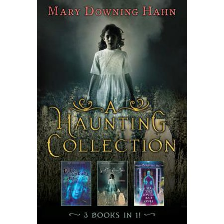 A Haunting Collection by Mary Downing Hahn : Deep and Dark and Dangerous, All the Lovely Bad Ones, and Wait Till Helen (Typhoid Mary The Most Dangerous Woman In America)