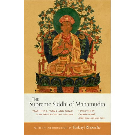 The Supreme Siddhi of Mahamudra : Teachings, Poems, and Songs of the Drukpa Kagyu Lineage (Halloween Poems Teaching Resources)