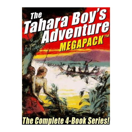 The Tahara, Boy Adventurer MEGAPACK ™: The Complete 4-Book Series! - eBook