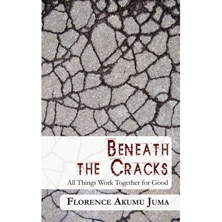 Beneath the Cracks: All Things Work Together for Good -