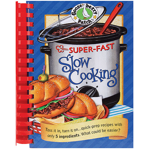 Gooseberry Patch Super, Fast Slow Cooking Cookbook