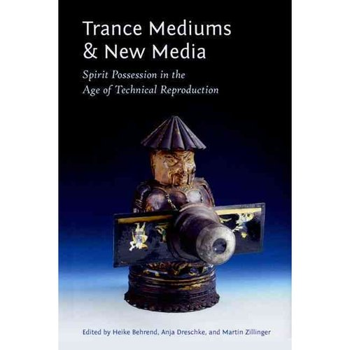 Trance Mediums and New Media: Spirit Possession in the Age of Technical Reproduction
